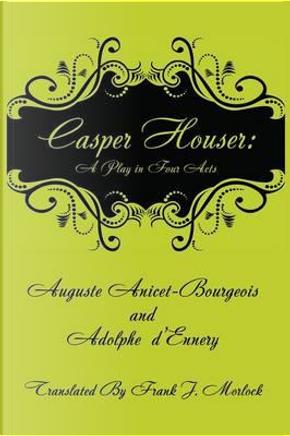 Casper Hauser by Auguste Anicet-Bourgeois