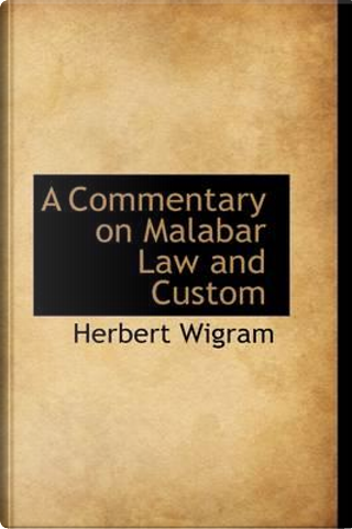 A Commentary on Malabar Law and Custom by Herbert Wigram