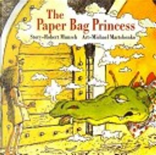 The Paper Bag Princess by Robert N. Munsch