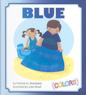 Blue by Patricia M. Stockland
