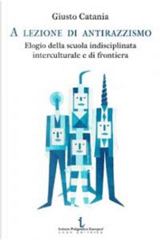 A lezione di antirazzismo by Giusto Catania