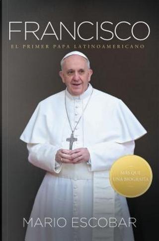 Francisco / Francis by Mario Escobar