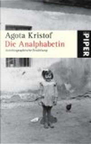 Die Analphabetin. Autobiographische Erzählung by Andrea Spingler, Agota Kristof