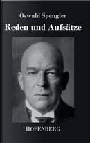 Reden und Aufsätze by Oswald Spengler