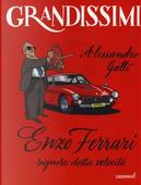 Enzo Ferrari, signore della velocità by Alessandro Gatti