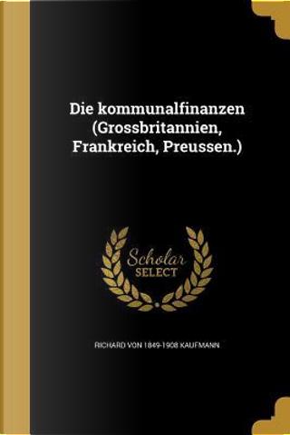 GER-KOMMUNALFINANZEN (GROSSBRI by Richard Von 1849-1908 Kaufmann