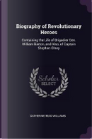 Biography of Revolutionary Heroes by Catherine Read Williams
