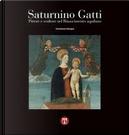 Saturnino Gatti. Pittore e scultore nel Rinascimento aquilano. Ediz. illustrata by Ferdinando Bologna
