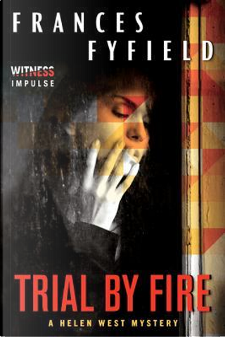 Trial by Fire by Frances Fyfield