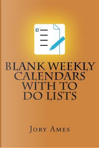 Blank Weekly Calendars With to Do Lists by Jory Ames