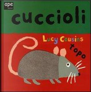Cuccioli. Ediz. illustrata by Lucy Cousins