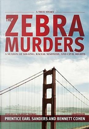 The Zebra Murders by Prentice Earl Sanders