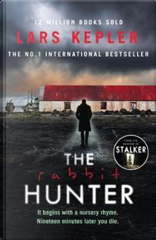 The Rabbit Hunter (Joona Linna, Book 6) by Lars Kepler