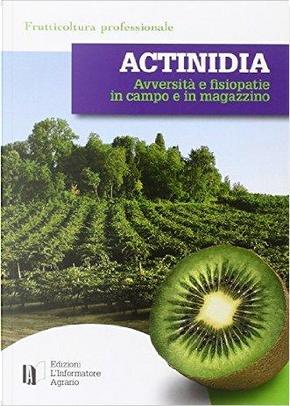 Actinidia. Avversità e fisiopatie in campo e in magazzino by Aavv