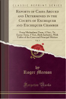 Reports of Cases Argued and Determined in the Courts of Exchequer and Exchequer Chamber, Vol. 3 by Roger Meeson