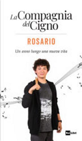 Rosario - Un anno lungo una nuova vita by Ivan Cotroneo, Monica Rametta