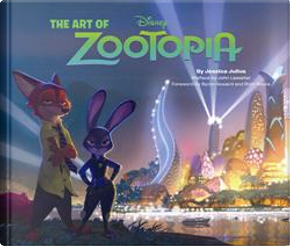 The Art of Zootopia by Jessica Julius