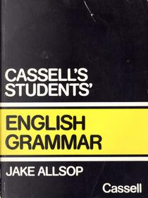 Cassell's Students' English Grammar by Jake Allsop