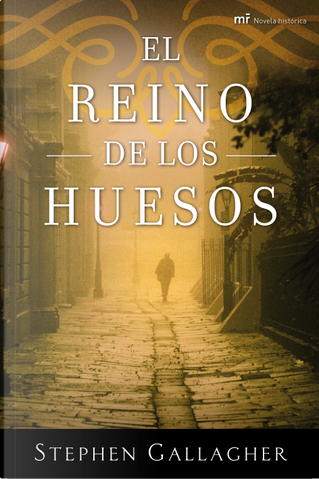 El reino de los huesos by Stephen Gallagher