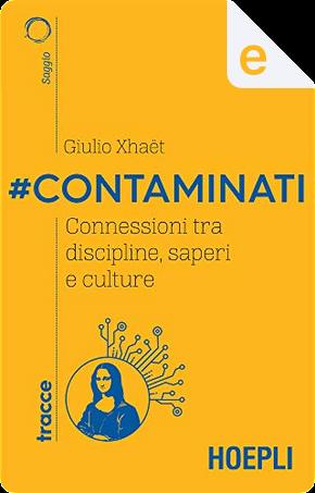 #Contaminati by Giulio Xhaet