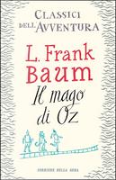 Il Mago di Oz by L. Frank Baum