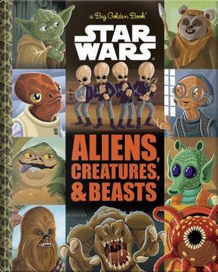 Star Wars Aliens, Creatures & Beasts by Thomas Macri