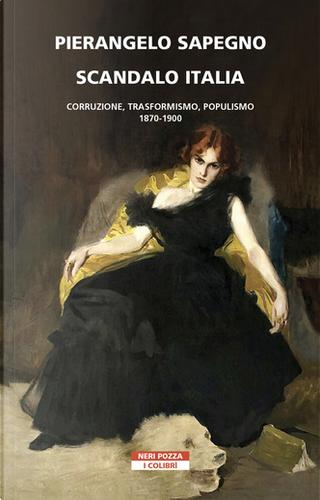 Scandalo Italia by Pierangelo Sapegno