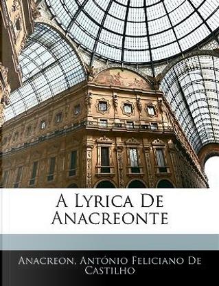 A Lyrica de Anacreonte by Anacreon