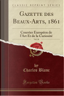 Gazette des Beaux-Arts, 1861, Vol. 10 by Charles Blanc