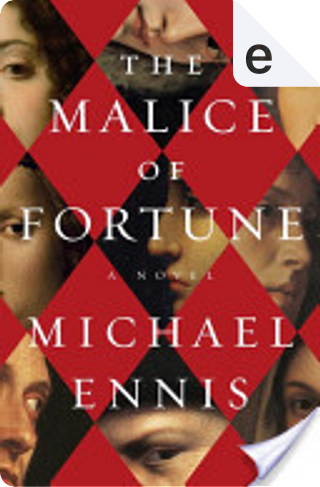 The Malice of Fortune by Michael Ennis