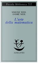 L'arte della matematica by André Weil, Simone Weil