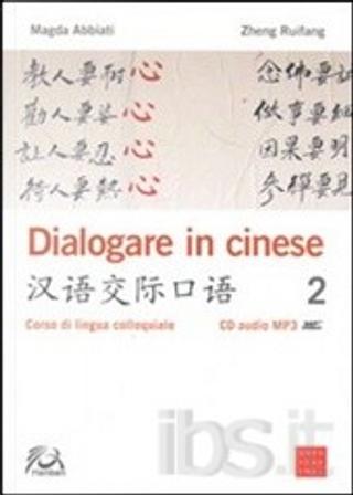 Dialogare in cinese 2 by Magda Abbiati
