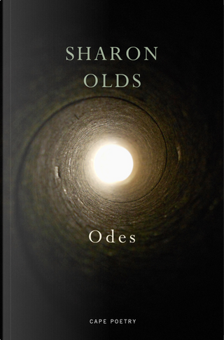 Odes by Sharon Olds