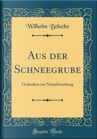 Aus der Schneegrube by Wilhelm Bölsche
