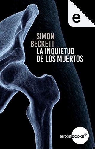 La inquietud de los muertos by Simon Beckett