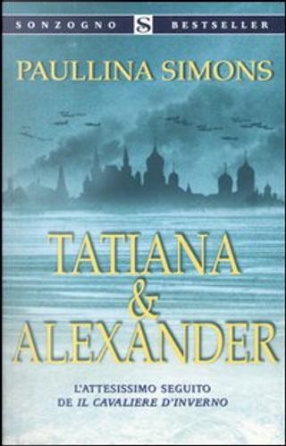 Tatiana & Alexander by Paullina Simons