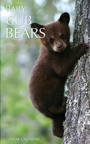 Baby Cub Bears Weekly Planner 2015 by Sam Hub