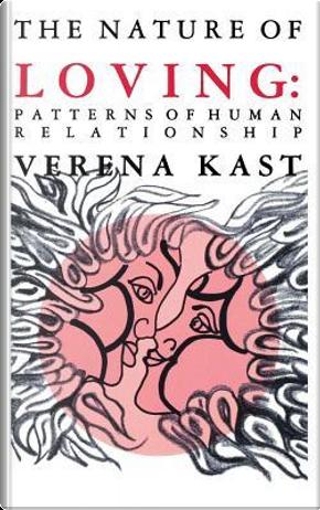 Nature of Loving by Verena Kast