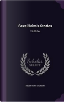Saxe Holm's Stories by Helen Hunt Jackson