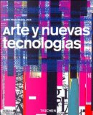 Arte y Nuevas Tecnologias by Mark Tribe, Reena Jana