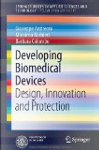 Developing Biomedical Devices by Barbara Colombo, Giuseppe Andreoni, Massimo Barbieri