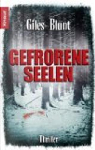 Gefrorene Seelen by Giles Blunt