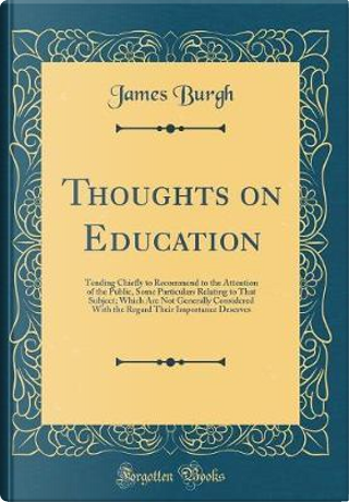 Thoughts on Education by James Burgh