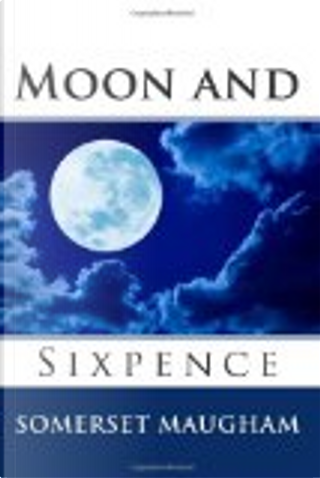 Moon and Sixpence by Somerset Maugham