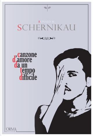 Canzone d'amore da un tempo difficile by Ronald M. Schernikau