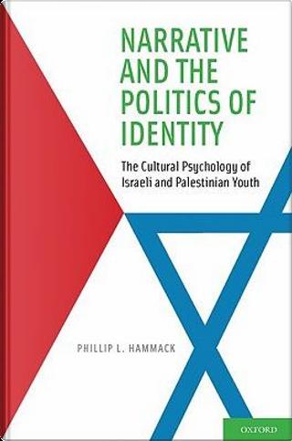 Narrative and the Politics of Identity by Phillip L. Hammack