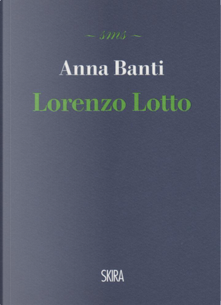 Lorenzo Lotto by Anna Banti