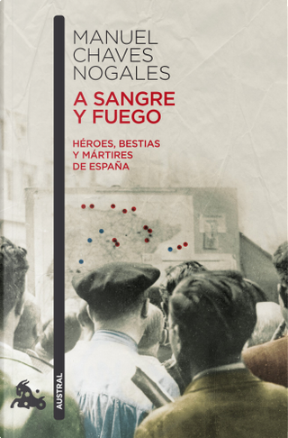 A sangre y fuego by Manuel Chaves Nogales