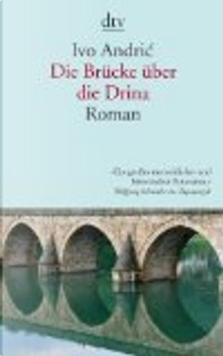 Die Brücke über die Drina by Ivo Andric