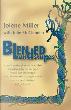 Blended Landscapes by Jolene Miller